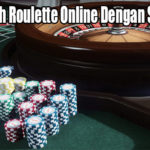 Bermainlah Roulette Online Dengan Strategi Ini