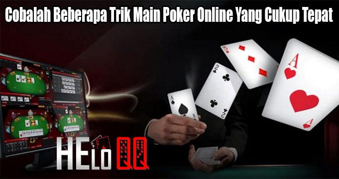 Cobalah Beberapa Trik Main Poker Online Yang Cukup Tepat